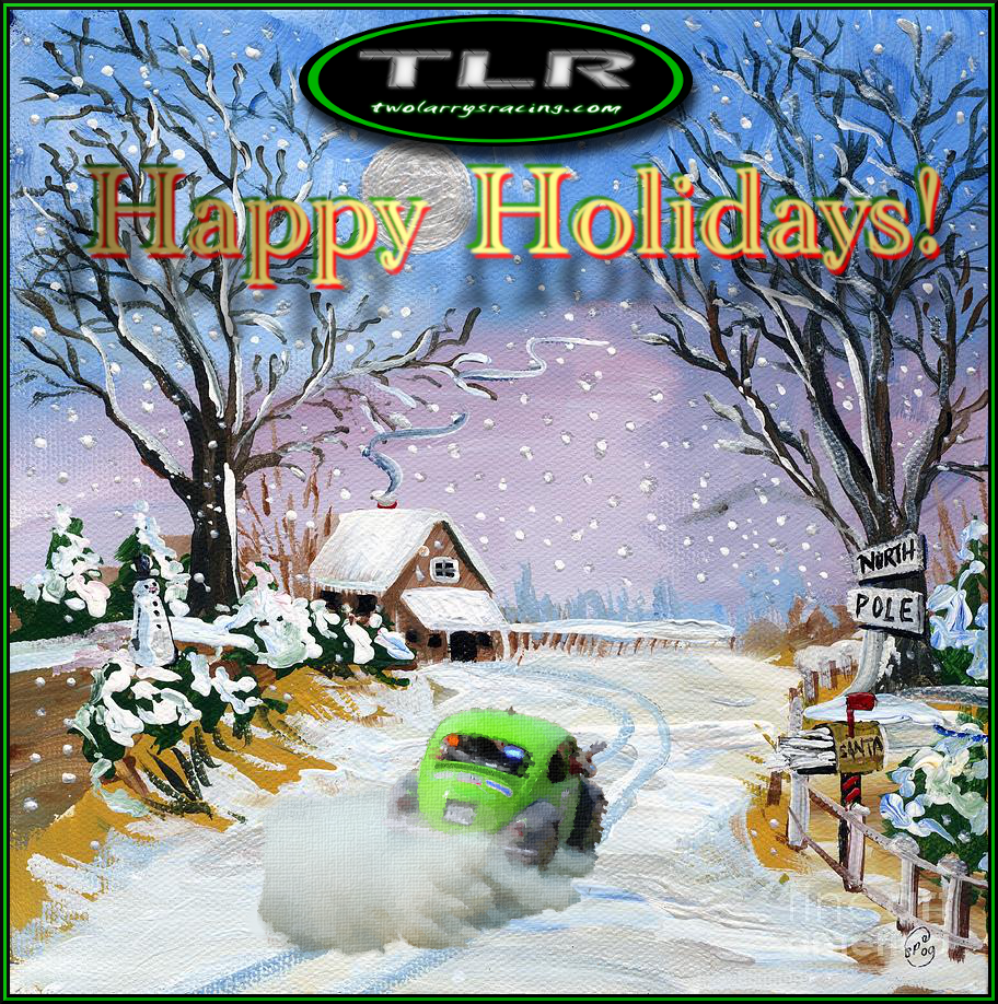 Happy Holidays from Two Larrys Racing and the Green Booger!
